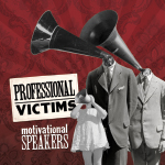 professional-victims-motivational-speakers